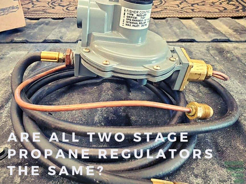 Are All Two Stage Propane Regulators the Same?