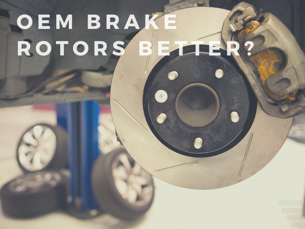 Are Oem Brake Rotors Better Than Aftermarket