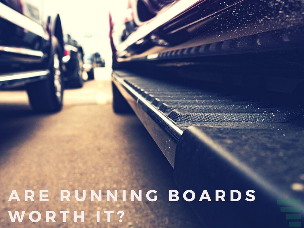 Are Running Boards Worth It