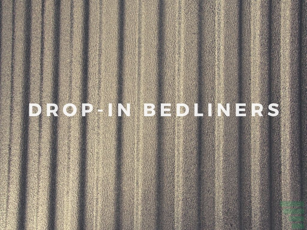 Are Drop In Bedliners Bad