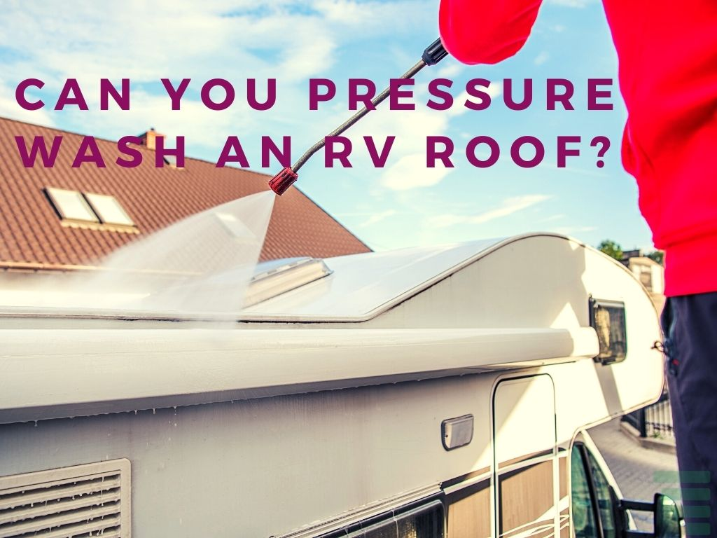 Can You Pressure Wash an RV Roof