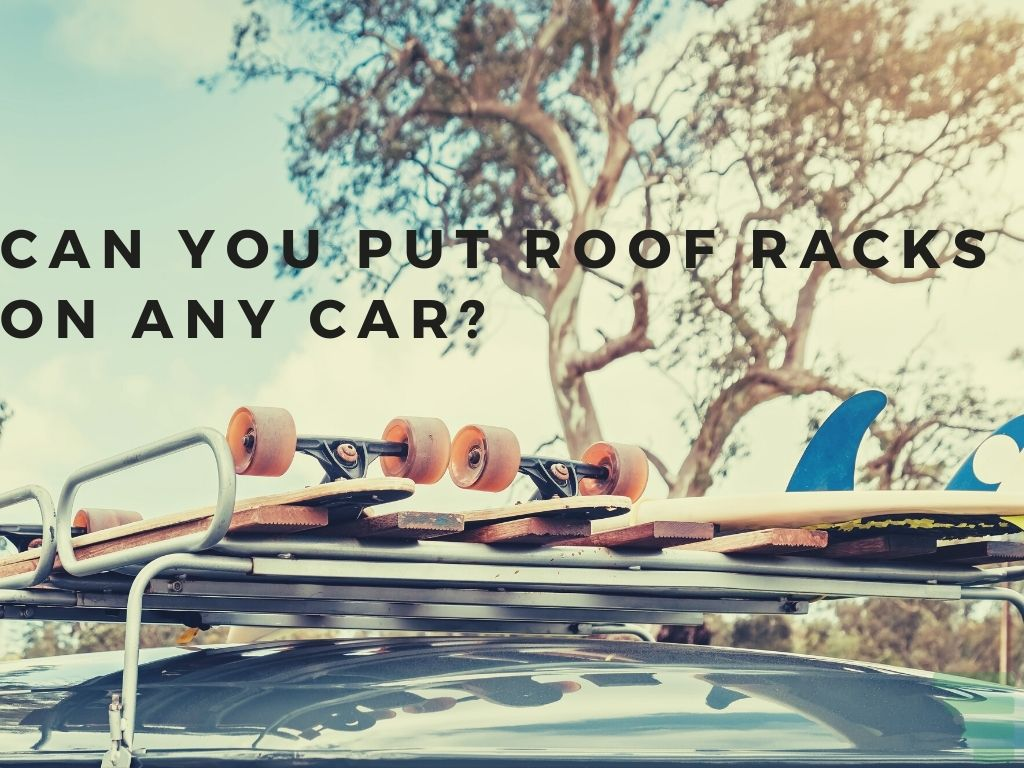 Can You Put Roof Racks on Any Car
