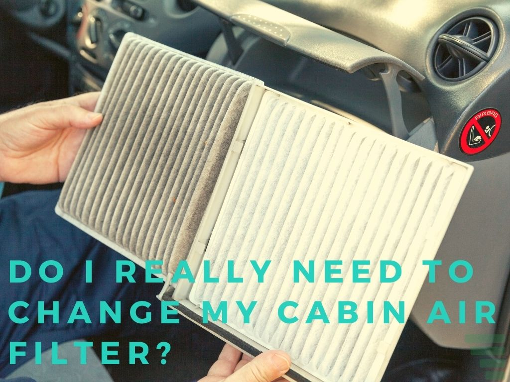 Do I Really Need to Change My Cabin Air Filter