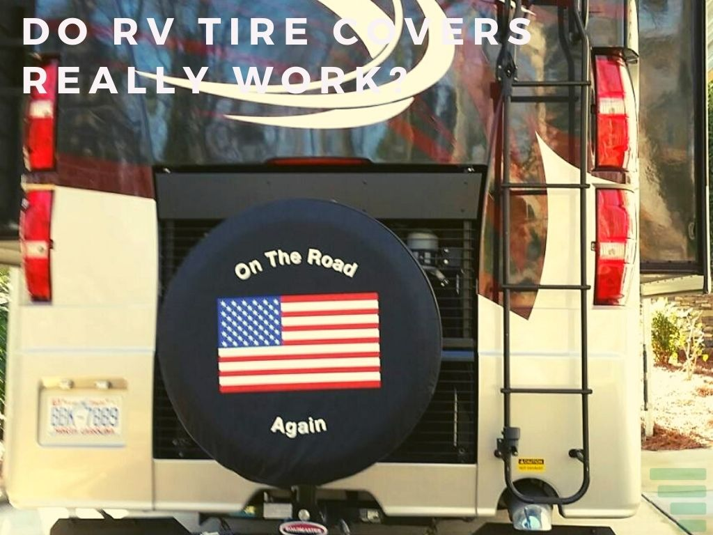 Do RV Tire Covers Really Work?