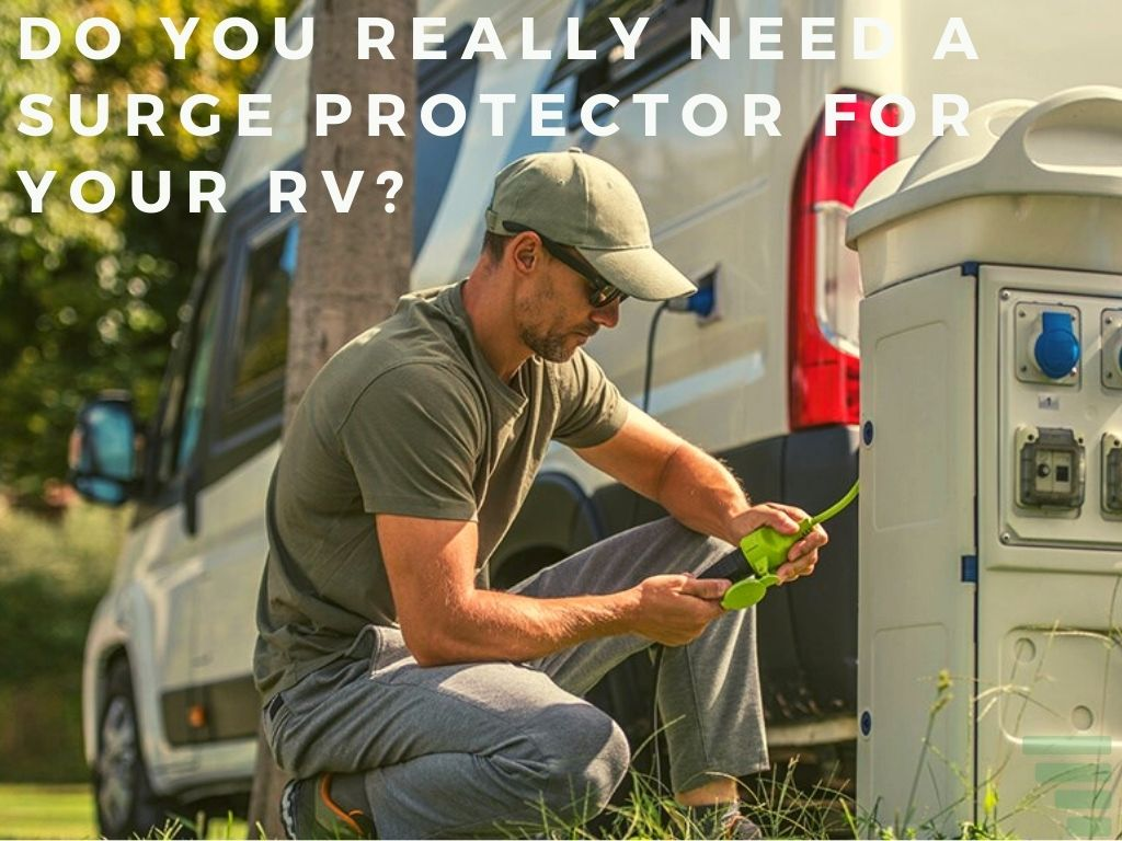 Do You Really Need a Surge Protector for Your RV?