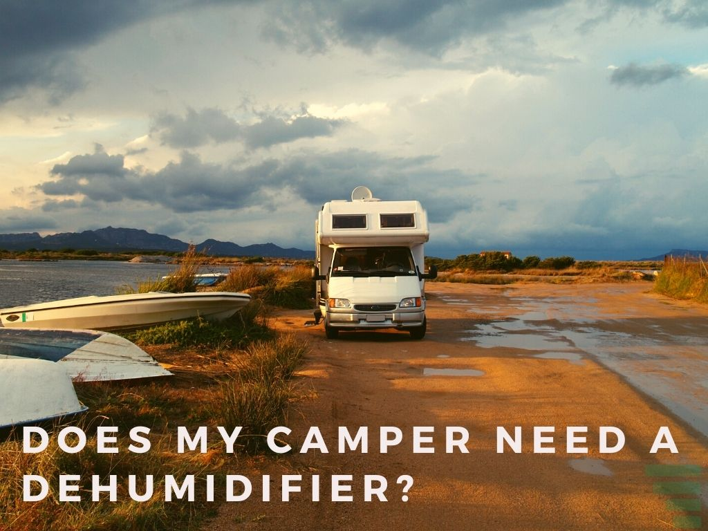 Does My Camper Need a Dehumidifier?