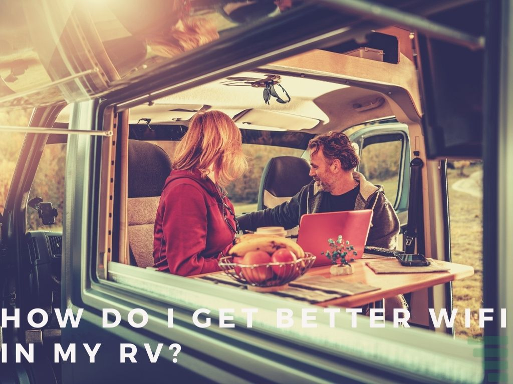 How Do I Get Better Wifi in My RV?