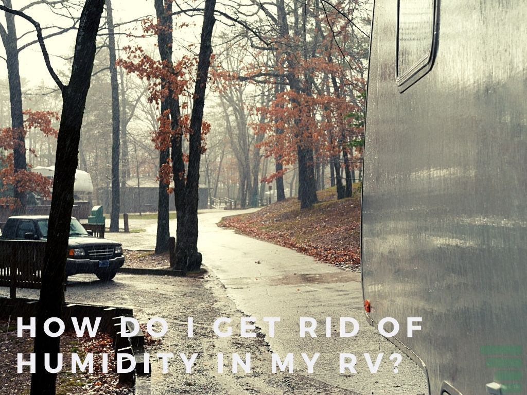 How Do I Get Rid of Humidity in My RV?