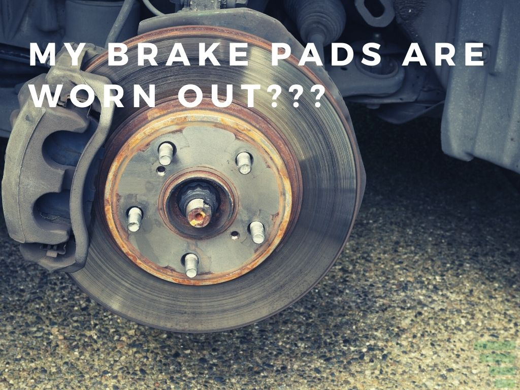 How Do I Know If My Brake Pads Are Worn Out