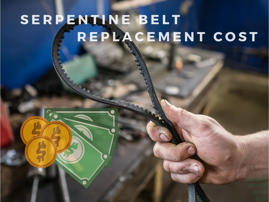 How Expensive Is It To Replace A Serpentine Belt