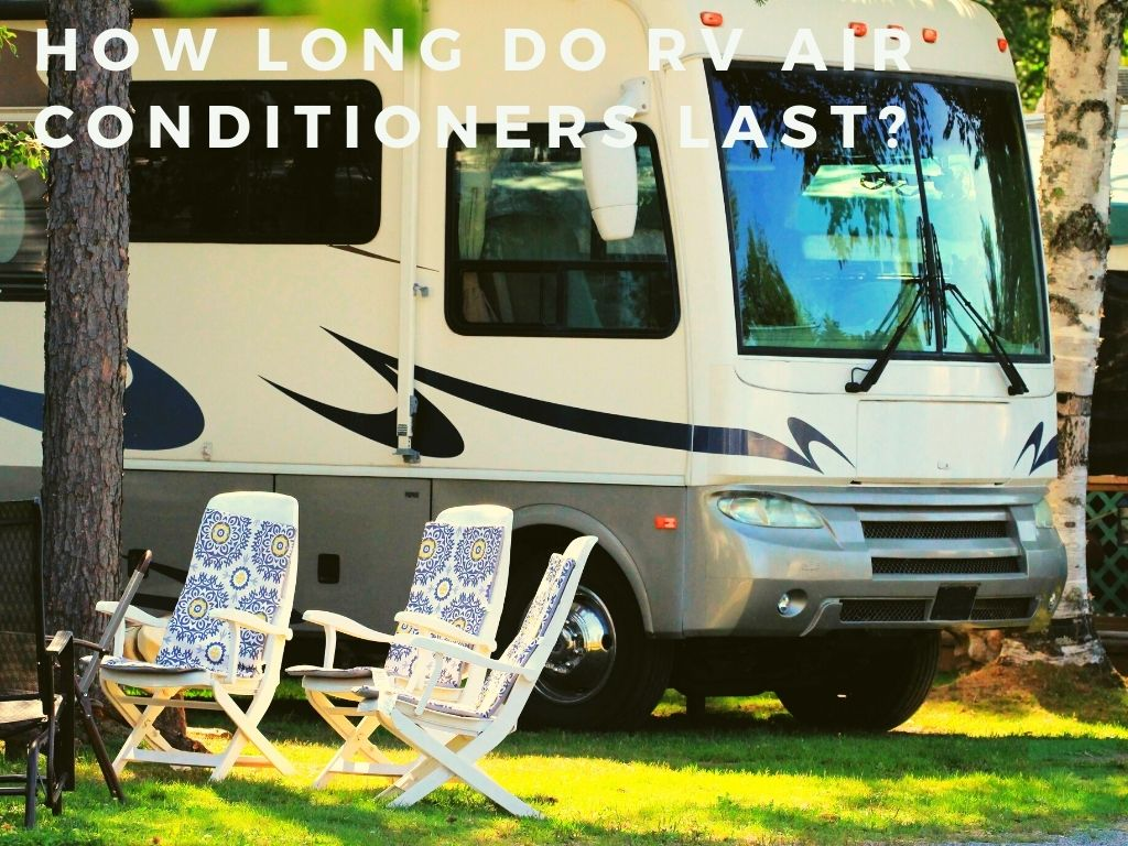 How Long Do RV Air Conditioners Last?