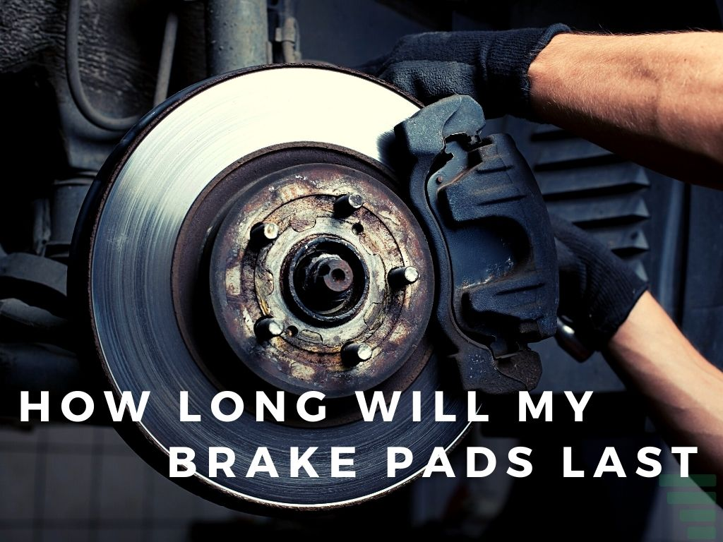 How Long Will My Brake Pads Last