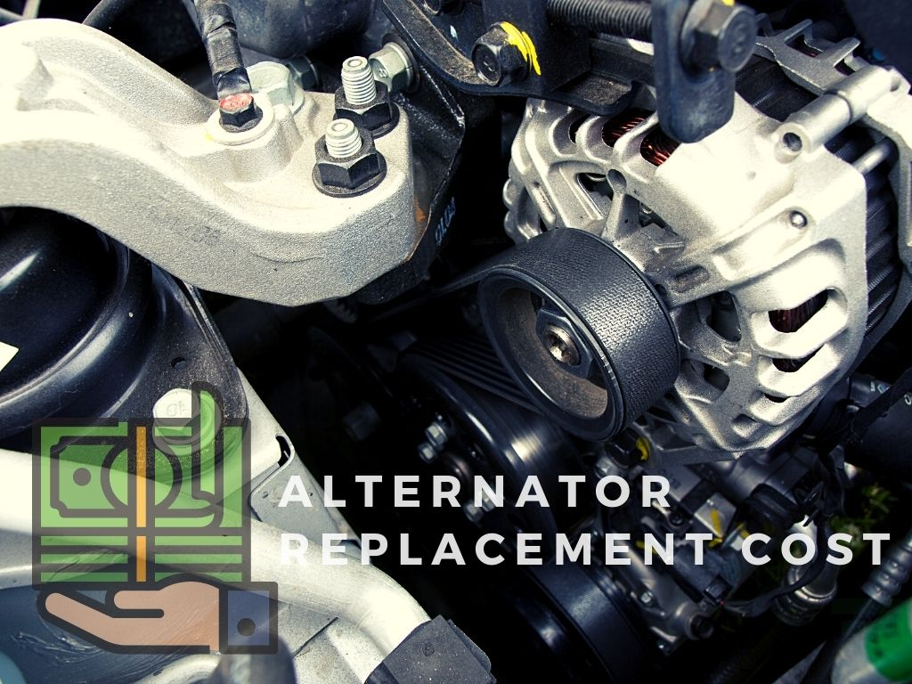 How Much Should Alternator Replacement Cost