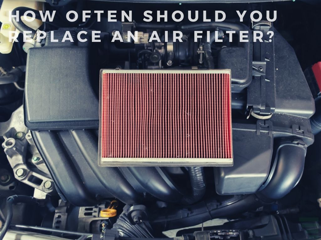 How Often Should You Replace An Air Filter