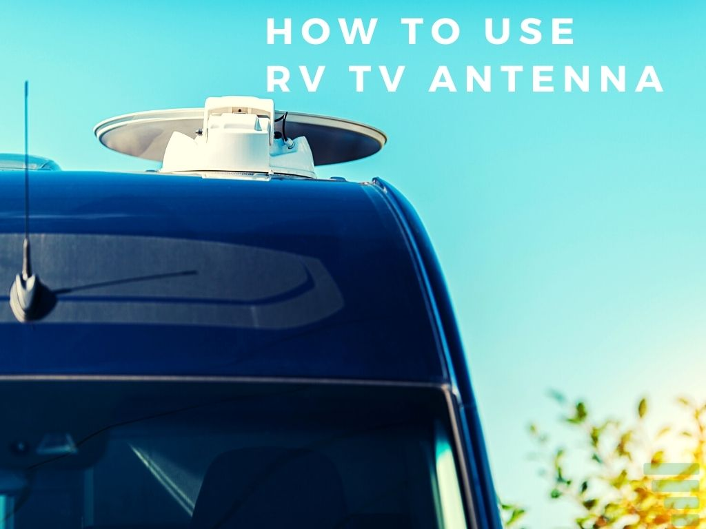 How to Use RV TV Antenna