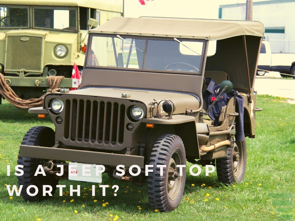 Is A Jeep Soft Top Worth It