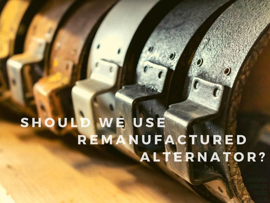 Is It Ok To Use A Remanufactured Alternator