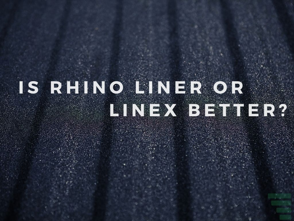 Is Rhino liner or Linex better