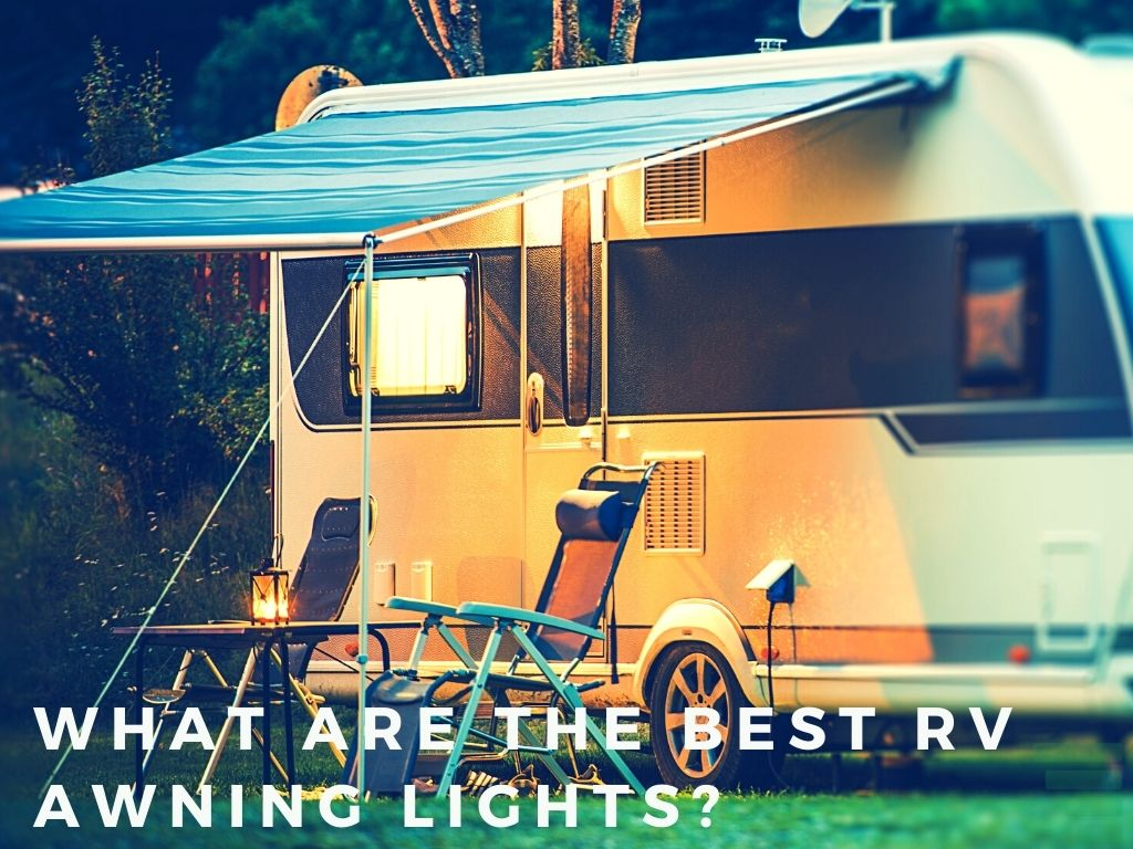 What Are the Best RV Awning Lights?