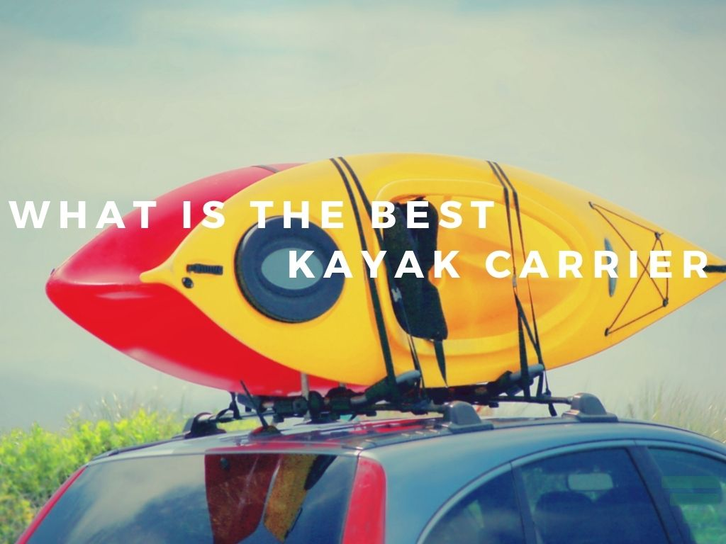 What Is The Best Kayak Carrier