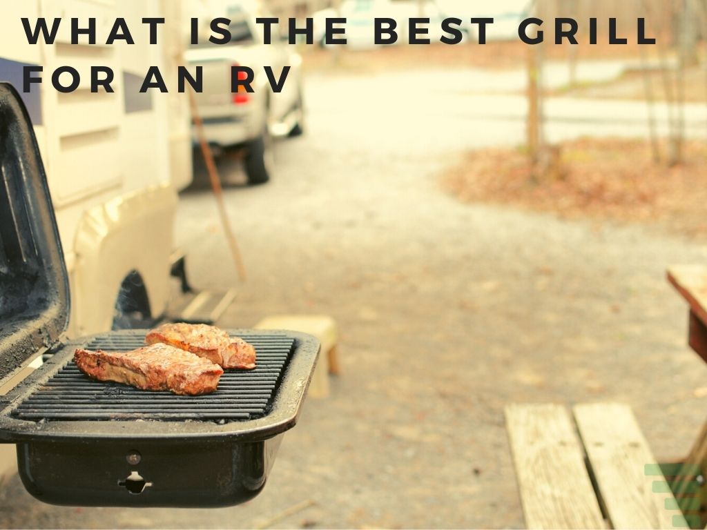 What Is the Best Grill for an RV