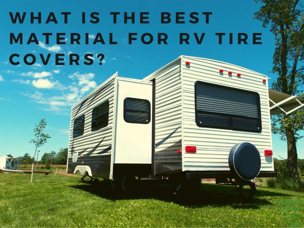What Is the Best Material for Rv Tire Covers?