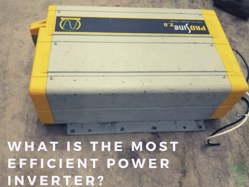 What Is the Most Efficient Power Inverter?