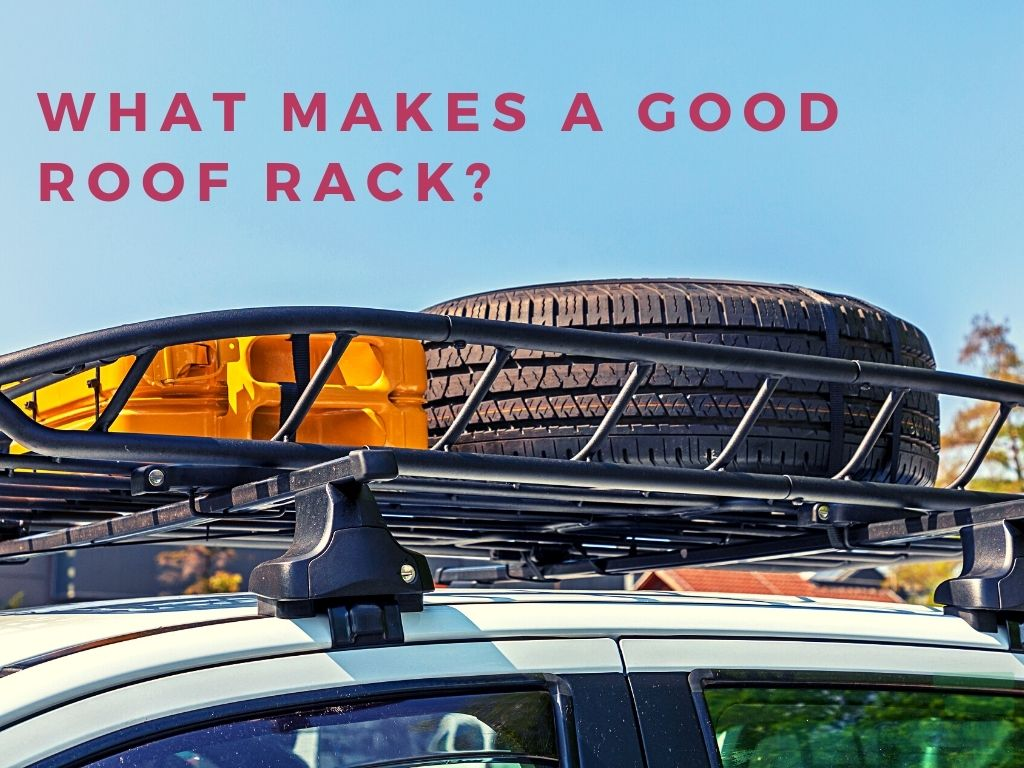 What Makes a Good Roof Rack