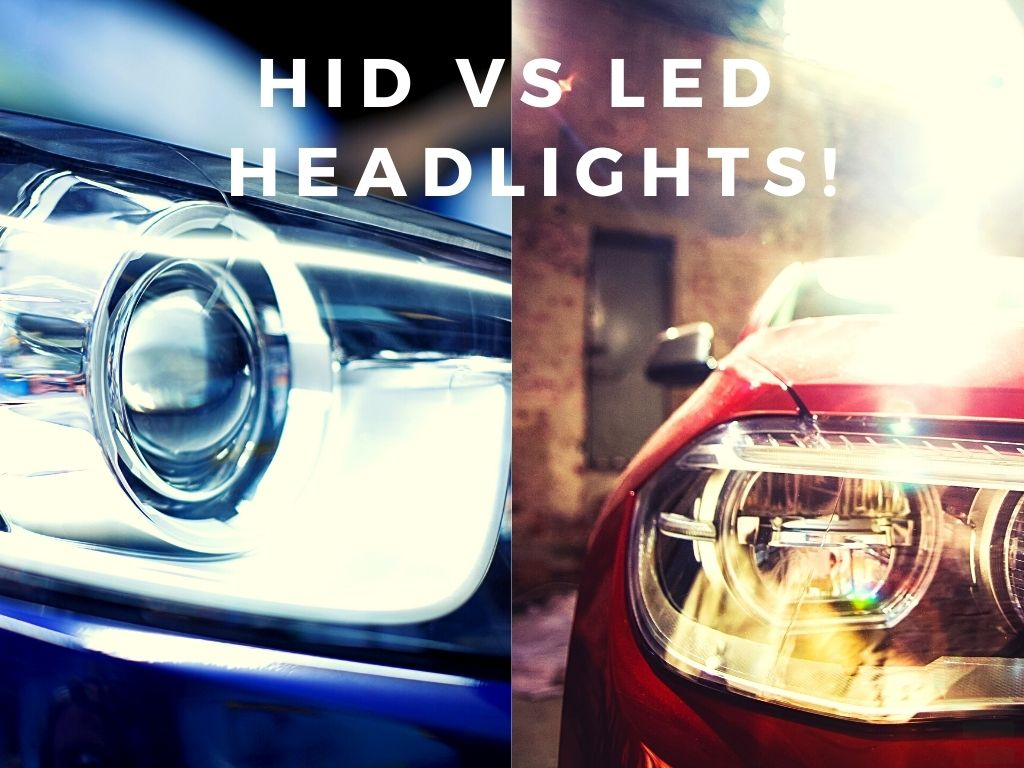 Which Headlights Are Better HID Or LED