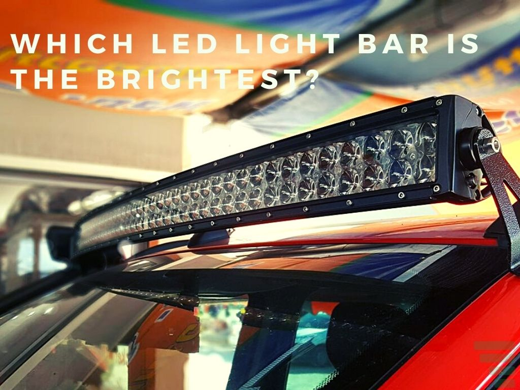 Which Led Light Bar Is the Brightest