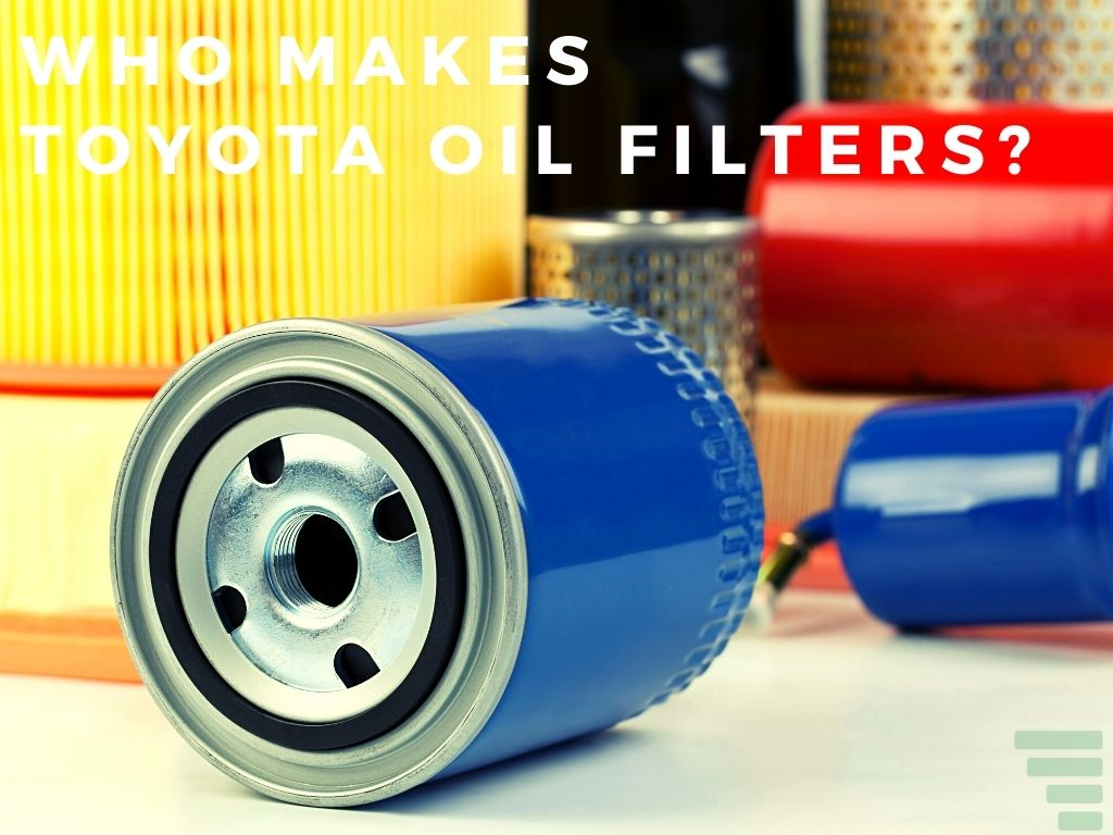 Who Makes Toyota Oil Filters?
