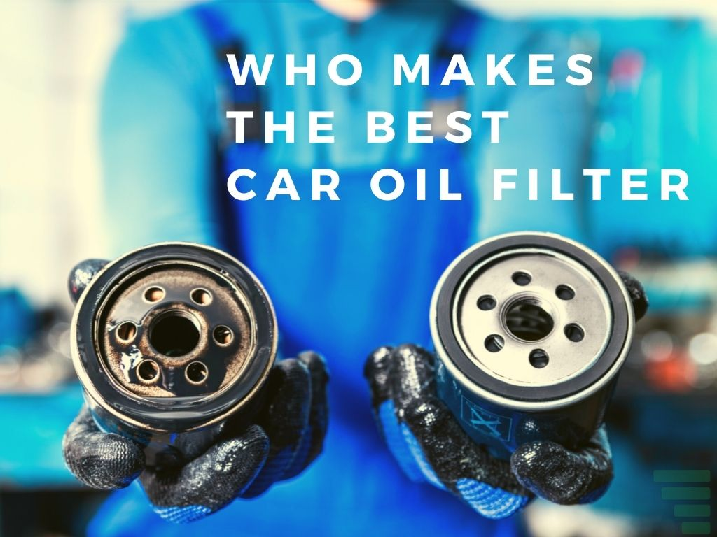 Who Makes the Best Car Oil Filter