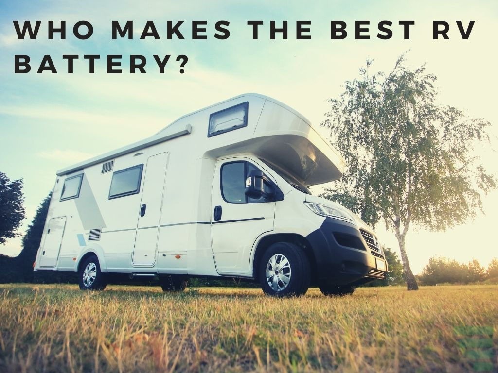 Who Makes the Best RV Battery