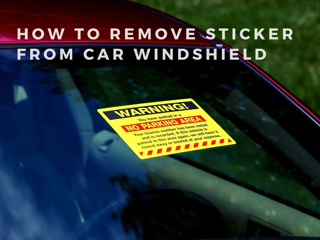 how to remove sticker from car windshield